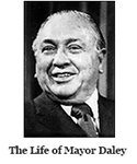 The Life of Chicago Mayor Richard Daley Prorgram