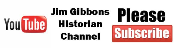 Subscribe to Jim Gibbons Historian YouTube Channel
